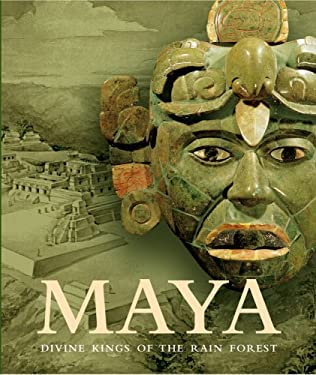 Maya: Divine Kings of the Rainforest 9780841600959
