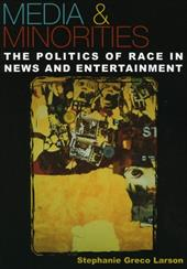 Media & Minorities: The Politics of Race in News and Entertainment