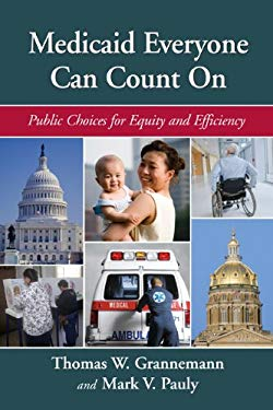 Medicaid Everyone Can Count on: Public Choices for Equity and Efficiency 9780844743110