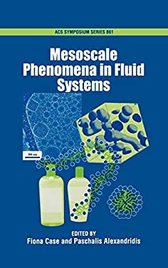 Mesoscale Phenomena in Fluid Systems 9780841238671