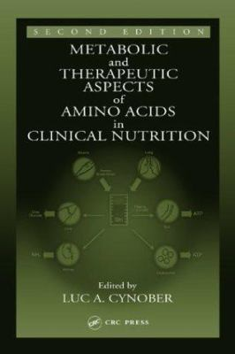 Metabolic & Therapeutic Aspects of Amino Acids in Clinical Nutrition, Second Edition 9780849313820