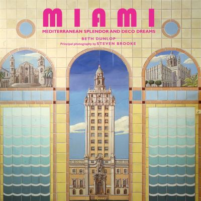 Miami: Mediterranean Splendor and Deco Dreams 9780847829859