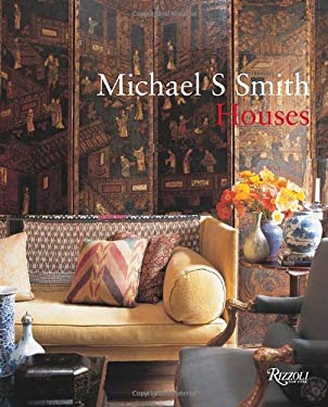 Michael S. Smith: Houses 9780847830701