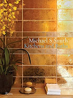 Michael S. Smith Kitchens & Baths 9780847836772