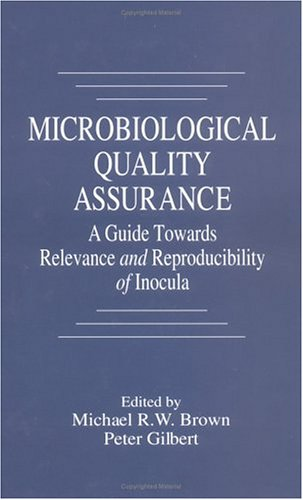 Microbiological Quality Assurance: A Guide Towards Relevance and Reproducibility of Inocula 9780849347528