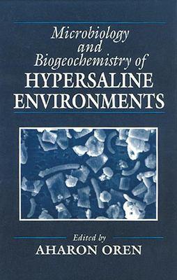Microbiology and Biogeochemistry of Hypersaline Environments 9780849383632