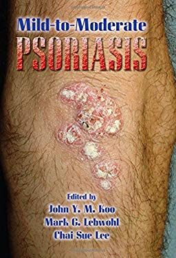 Mild To Moderate Psoriasis By John Y M Koo Chai Sue Lee Mark G Lebwohl Reviews