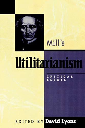 Mill's Utilitarianism: Critical Essays 9780847687848