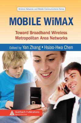 Mobile WiMAX: Toward Broadband Wireless Metropolitan Area Networks