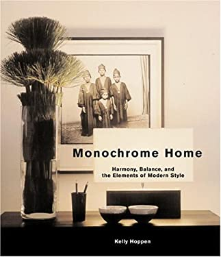 Monochrome Home: Harmony, Balance, and the Elements of Modern Style 9780847824199