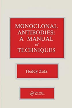 Monoclonal Antibodies: A Manual of Techniques 9780849364761