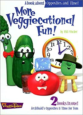 More Veggiecational Fun: 2 Books in One! Time for Tom & Archibald's Opposites 9780849975318