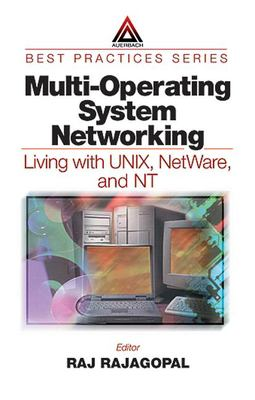 Multi-Operating System Networking: Living with Unix, NetWare, and NT 9780849398315