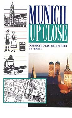 Munich Up Close: District by District, Street by Street 9780844294544
