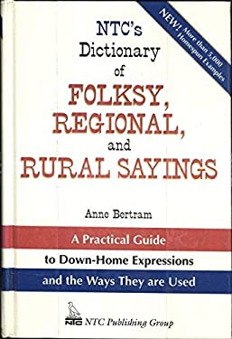 NTC's Dictionary of Folksy, Regional, and Rural Sayings 9780844258331