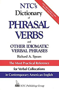 NTC's Dictionary of Phrasal Verbs: And Other Idiomatic Verbal Phrases 9780844254623