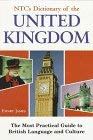 NTC's Dictionary of the United Kingdom: The Most Practical Guide to British Language and Culture 9780844258560