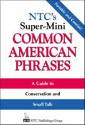 NTC's Super-Mini Common American Phrases 9780844204581