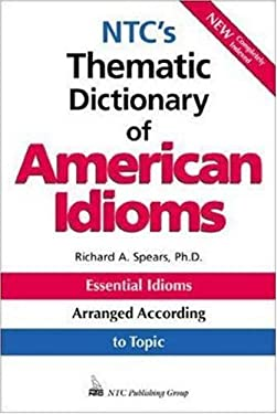 NTC's Thematic Dictionary of American Idioms 9780844208312