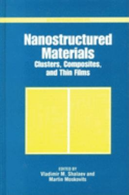 Nanostructured Materials: Clusters, Composites, and Thin Films 9780841235366