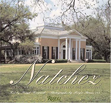 Natchez Houses: The Houses and History of the Jewel of the Mississippi 9780847825721