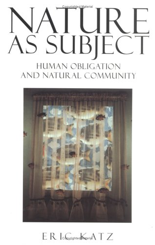 Nature as Subject: Human Obligation and Natural Community 9780847683048