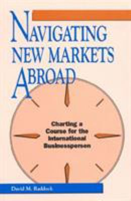 Navigating New Markets Abroad: Charting a Course for International Businessperson 9780847678433