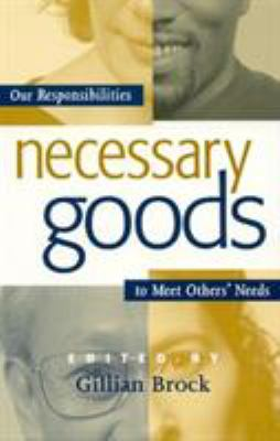 Necessary Goods: Our Responsibilities to Meet Others Needs 9780847688197
