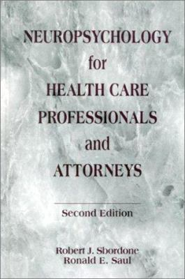 Neuropsychology for Health Care Professionals and Attorneys, Second Edition 9780849302046