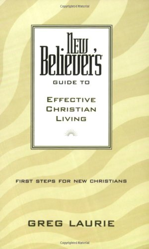 New Believer's Guide to Effective Christian Living 9780842355742