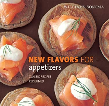 New Flavors for Appetizers: Classic Recipes Redefined 9780848732578
