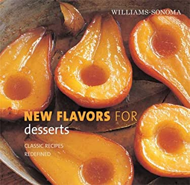 New Flavors for Desserts: Classic Recipes Redefined 9780848732554