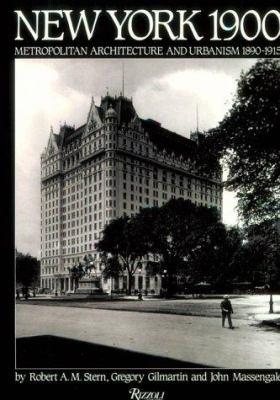 New York 1900: Metropolitan Architecture and Urbanism 1890-1915 9780847819348