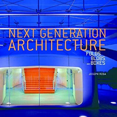 Next Generation Architecture: Folds, Blobs, and Boxes 9780847826186