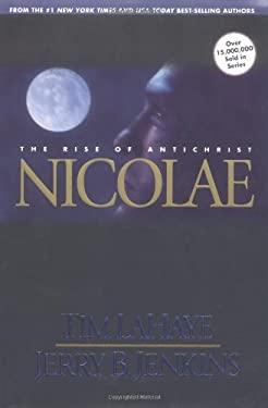 Nicolae: The Rise of the Antichrist 9780842329149