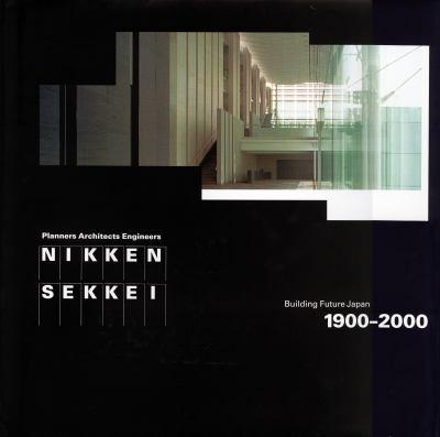 Nikken Sekkei: Building Future Japan, 1900-2000 9780847822461