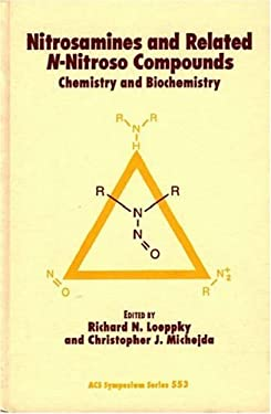 Nitrosamines and Related N-Nitroso Compounds: Chemistry and Biochemistry 9780841228566