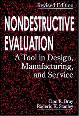 Nondestructive Evaluation: A Tool in Design, Manufacturing and Service 9780849326554