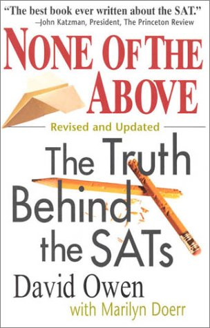None of the Above: The Truth Behind the SATs 9780847695072