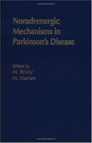 Noradrenergic Mechanisms in Parkinson's Disease 9780849383915