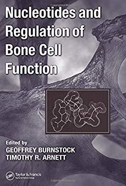 Nucleotides and Regulation of Bone Cell Function 9780849333682