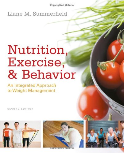 Nutrition, Exercise, and Behavior: An Integrated Approach to Weight Management 9780840069245