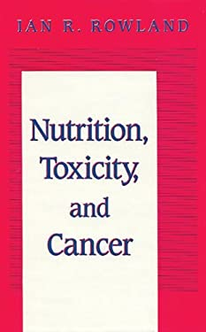 Nutrition, Toxicity, and Cancer 9780849388125