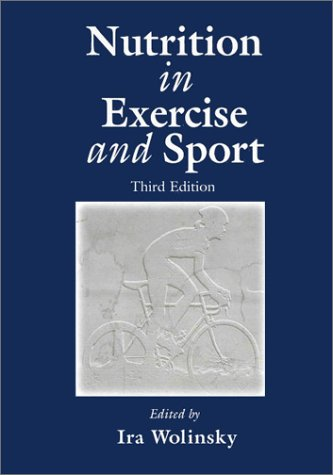 Nutrition in Exercise and Sport, Third Edition 9780849385605