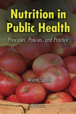 Nutrition in Public Health: Principles, Policies, and Practice 9780849314735