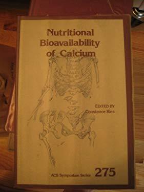 Nutritional Bioavailability of Calcium (Acs Symposium Series)