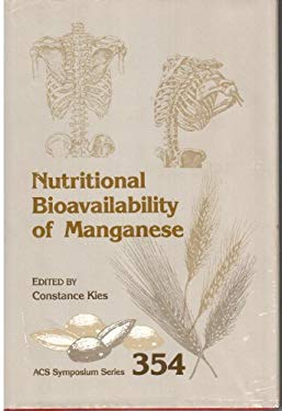 Nutritional Bioavailability of Manganese (Acs Symposium Series)