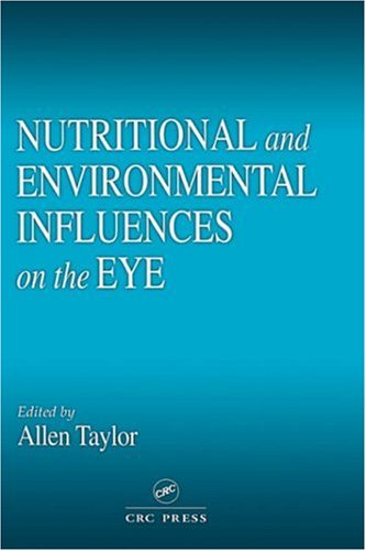 Nutritional and Environmental Influences on the Eye 9780849385650