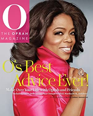 O's Best Advice Ever!: Make Over Your Life with Oprah & Friends 9780848734855