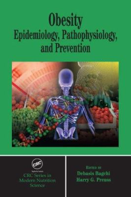 Obesity: Epidemiology, Pathophysiology, and Prevention 9780849338021